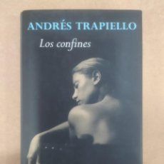 Libros de segunda mano: LOS CONFINES. ANDRÉS TRAPIELLO. -NUEVO. Lote 258762850