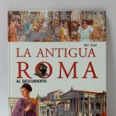 Libros de segunda mano: LA ANTIGUA ROMA AL DESCUBIERTO. Lote 259236835