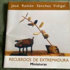 Libros de segunda mano: CATÁLOGO JOSE RAMON SANCHEZ RECUERDOS EXTREMADURA MINIATURAS. Lote 259856480