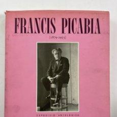 Libros de segunda mano: L-5372. FRANCIS PICABIA 1879-1953. EXPOSICIÓ ANTOLÒGICA. BARCELONA, 1985.. Lote 259861850