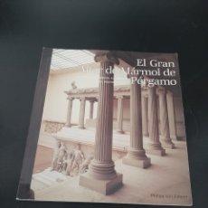 Libros de segunda mano: EL GRAN ALTAR DE MÁRMOL DE PERGAMO. Lote 259892705