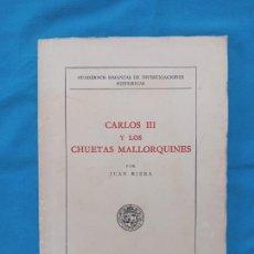 Libros de segunda mano: CARLOS III Y LOS CHUETAS MALLORQUINES - JUAN RIERA. Lote 259904550