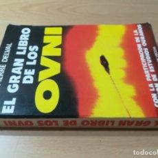Livros em segunda mão: EL GRAN LIBROS DE LOS OVNI / PIERRE DELVAL / DE VECCHI / AE201. Lote 259908900