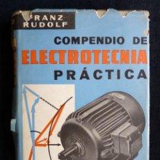 Libros de segunda mano: COMPENDIO DE ELECTRÓNICA PRÁCTICA. FRANZ RUDOLF. ED. LABOR, 1960. Lote 259968650