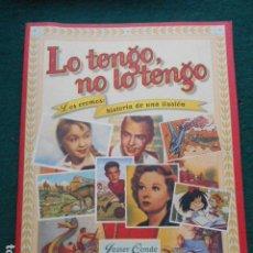 Libros de segunda mano: LO TENGO, NO LO TENGO EL COLECCIONISMO DE LOS CROMOS. Lote 260041805