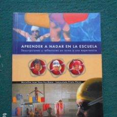 Libros de segunda mano: APRENDE A NADAR EN LA ESCUELA MARCELINO JUAN VACA ESCRIBANO. Lote 260042215