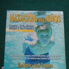 Libros de segunda mano: NATACIÓN PARA NIÑOS JIM NOBLE Y ALAN CREGEN. Lote 260042540
