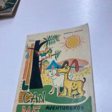 Libros de segunda mano: CAN Y ME AVENTUREROS. Lote 260044635