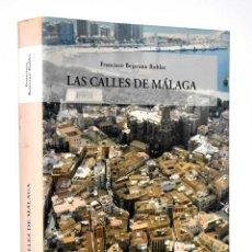 Libri di seconda mano: LAS CALLES DE MÁLAGA. DE SU HISTORIA Y SU AMBIENTE - FRANCISCO BEJARANO ROBLES. Lote 260060770