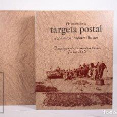 Libros de segunda mano: LIBRO GRAN FORMATO - EL INICIS DE LA TARGETA POSTAL A CATALUNYA, ANDORRA I BALEARS - ED. LIBER 2012. Lote 260065520