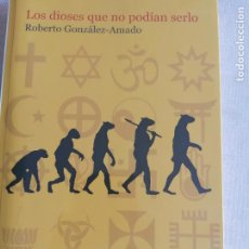 Libros de segunda mano: LOS DIOSES QUE NO PODÍAN SERLO GONZÁLEZ-AMADO, ROBERTO ENTRELINEAS EDITORES (2013) 328PP. Lote 260074775