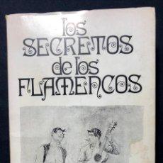 Libros de segunda mano: LOS SECRETOS DE LOS FLAMENCOS. LUCY PRISCOTT. PROLOGO DE ANTONIO MAIRENA. DEDICADO POR LA AUTORA. SE. Lote 260269335