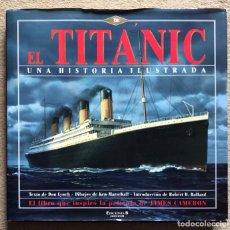 Libri di seconda mano: EL TITANIC UNA HISTORIA ILUSTRADA - EL LIBRO QUE INSPIRÓ LA PELÍCULA DE JAMES CAMERÓN - AÑO 1998. Lote 260355665