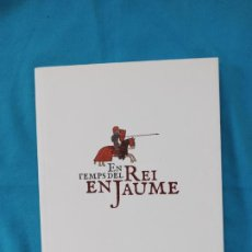 Libros de segunda mano: EN TEMPS DEL REI EN JAUME. Lote 260371685