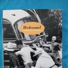 Libros de segunda mano: WELCOME! UN SEGLE DE TURISME A LES ILLES BALEARS. Lote 260375160