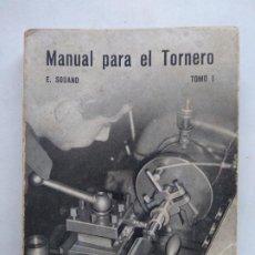 Livres d'occasion: MANUAL PARA EL TORNERO. TOMO I. E. SODANO. EDICIONES PALESTRA. ESPAÑA 1962. 2ª EDICIÓN.. Lote 260396200
