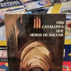 Libros de segunda mano: UNA CATALUÑA QUE HEMOS DE SALVAR...VOLUMEN PRIMERO....JORGE M. RIVERO SAN JOSÉ.....1977... Lote 260547230