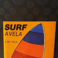 Libros de segunda mano: SURF A VELA/ J.M A VILA/ EDITORIAL NORAY 1978/ ( LIBROS.Q). Lote 260557730