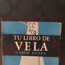 Libros de segunda mano: TU LIBRO DE VELA/ GABOR DENES/ EDITORIAL SINTES 1970/ ( LIBROS.Q). Lote 260558635