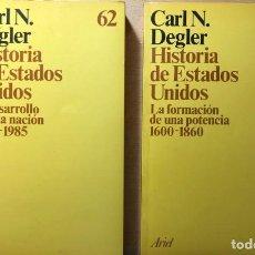 Libros de segunda mano: HISTORIA DE ESTADOS UNIDOS. CARL. N. DEGLER. ARIEL. 2 VOLÚMENES.. Lote 260589825