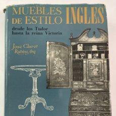 Libros de segunda mano: L-5975. MUEBLES DE ESTILO INGLES,JOSE CLARET RUBIRA ARQ. 1967.. Lote 260659445