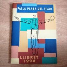 Libros de segunda mano: FALLA PLAZA DEL PILAR / LLIBRET 1994. Lote 260707030