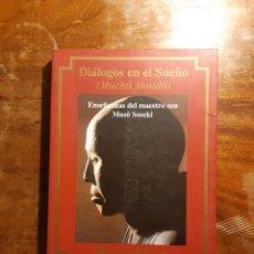 Libros de segunda mano: DIÁLOGOS EN EL SUEÑO MUSO SOSEKI MAESTRO ZEN. Lote 260773055