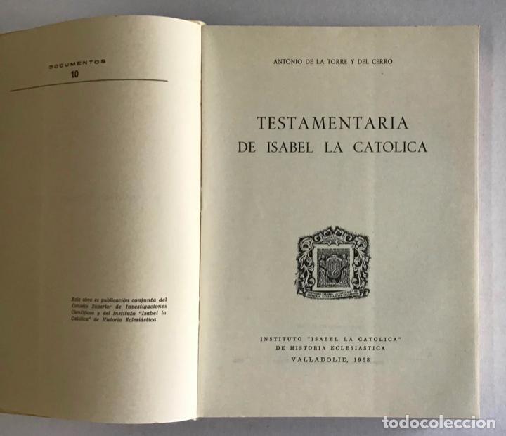 Libros de segunda mano: TESTAMENTARIA DE ISABEL LA CATOLICA - LA TORRE Y DEL CERRO, Antonio de. - Foto 2 - 123205651