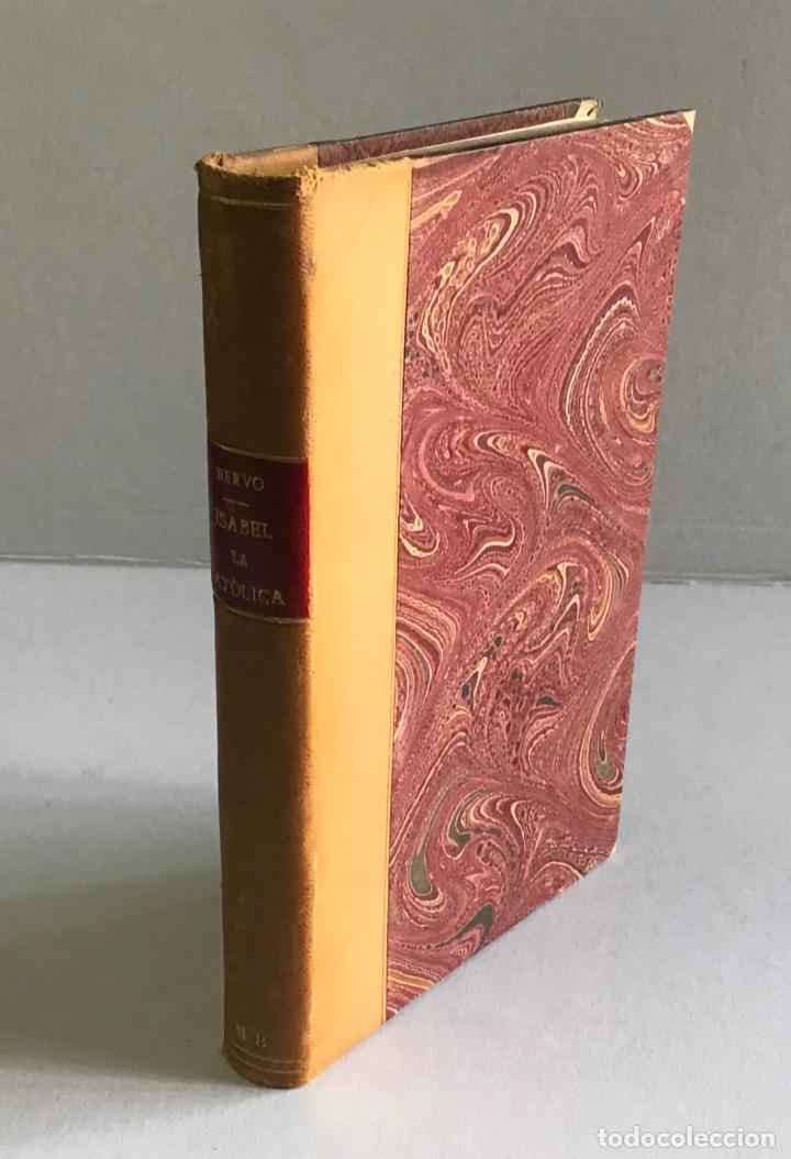Libros de segunda mano: LA ESPAÑA IMPERIAL. ISABEL LA CATÓLICA. - NERVO, Barón de. - Foto 2 - 123223106