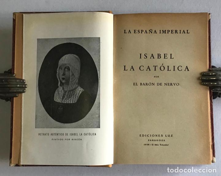 Libros de segunda mano: LA ESPAÑA IMPERIAL. ISABEL LA CATÓLICA. - NERVO, Barón de. - Foto 3 - 123223106