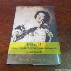 Libros de segunda mano: ISABEL II - NO SE PUEDE REINAR INOCENTEMENTE. Lote 260842635