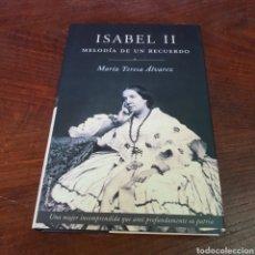 Libros de segunda mano: ISABEL II - MELODIA DE UN RECUERDO - MARIA TERESA ALVAREZ. Lote 260843355