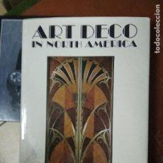 Libros de segunda mano: ART DECO IN NORTH AMERICA, EVA WEBER. EN INGLÉS. EP-820-74. Lote 261009510