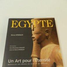 Libros de segunda mano: EGYPTE, UN ART POUR L'ÉTERNITÉ - EGIPTO EN FRANCÉS. Lote 261112855