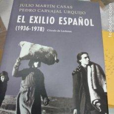 Libros de segunda mano: MARTÍN CASAS / CARVAJAL URQUIJO : EL EXILIO ESPAÑOL 1936.1978 (CÍRCULO, 2002). Lote 261133210