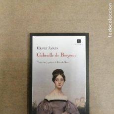 Livros em segunda mão: GABRIELLE DE BERGERAC. HENRY JAMES.. Lote 261140190