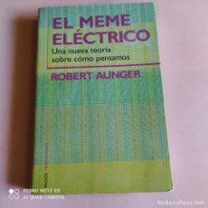 Libros de segunda mano: EL MEME ELECTRICO. ROBERT AUNGER. 2006. EDICIONES PAIDOS. 421 PAGS.. Lote 261145150