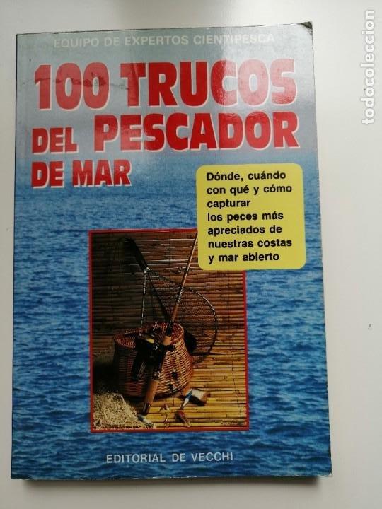100 TRUCOS DEL PESCADOR DE MAR - EQUIPO DE EXPERTOS CIENTIPESCA. EDITORIAL VECCHI 1992 (Libros de Segunda Mano - Ciencias, Manuales y Oficios - Otros)