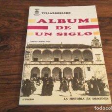 Libri di seconda mano: VILLARROBLEDO: ÁLBUM DE UN SIGLO - LORENZO MORENO NAVA. LA HISTORIA EN IMAGENES. Lote 261192925