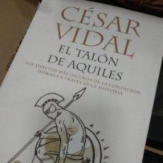 Libros de segunda mano: EL TALÓN DE AQUILES - CÉSAR VIDAL - 2006. Lote 261226825