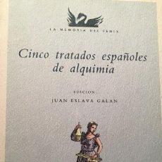 Libros de segunda mano: CINCO TRATADOS ESPAÑOLES DE ALQUIMIA, EDICIÓN JUAN ESLAVA GALÁN. Lote 261243990