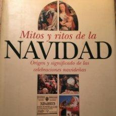 Libros de segunda mano: MITOS Y RITOS DE LA NAVIDAD, PEPE RODRÍGUEZ. Lote 261250610