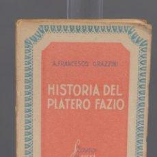 Libros de segunda mano: HISTORIA DEL PLATERO FAZIO-A.FRANCESCO GRAZZINI-ED.GRANO DE ARENA 1942. Lote 261271265