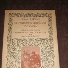 Libros de segunda mano: IZAAK WALTON, EL PERFECTO PESCADOR DE CAÑA PRECEDIDO DEL ENSAYO DESPUES DE LEER A WALTON M.UNAMUNO. Lote 261299215