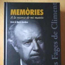 Libros de segunda mano: CARLES FAGES DE CLIMENT MEMORIES A LA RECERCA DE MI MATEIX. Lote 261302010