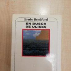 Libros de segunda mano: EN BUSCA DE ULISES - ERNLE BRADFORD - MUCHNIK EDITORES. Lote 261309365