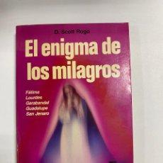 Livros em segunda mão: EL ENIGMA DE LOS MILAGROS. D. SCOTRR ROGO. ED. MARTINEZ ROCA. BARCELONA, 1987. PAGS: 205. Lote 261332425