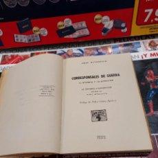 Libros de segunda mano: CORRESPONSALES DE GUERRA..SU HISTORIA Y SU ACTUACION...JOSE ALTABELLA....1945. Lote 261355640