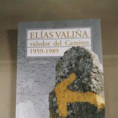 Libros de segunda mano: ELÍAS VALIÑA. VALEDOR DEL CAMINO 1959-1989 - LUÍS CELEIRO. Lote 261357070