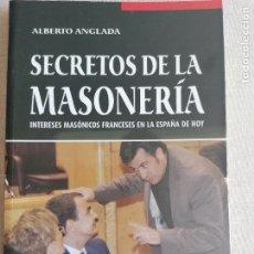 Libros de segunda mano: SECRETOS DE LA MASONERIA - ALBERTO ANGLADA ED. EL EQUILIBRIO. 2006 159PP. Lote 261357915